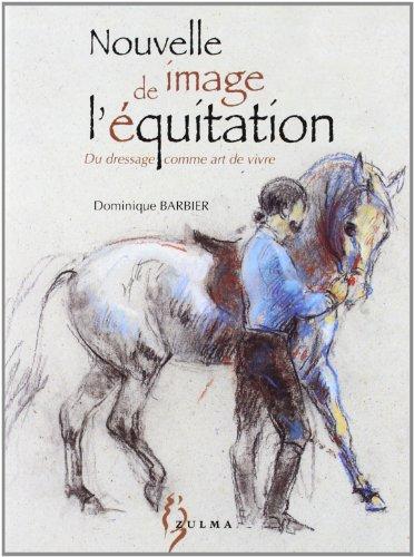 Nouvelle image de l'équitation: Barbier, Dominique