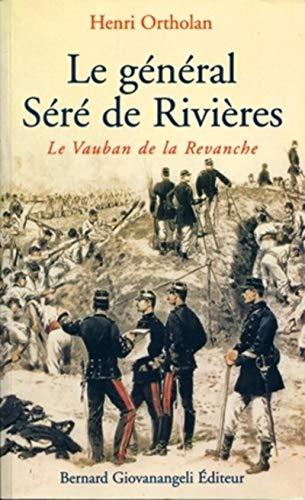 9782909034331: Le général Séré de Rivières : Le Vauban de la Revanche
