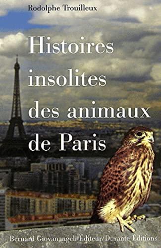 Histoires insolites des animaux de Paris: Trouilleux, Rodo