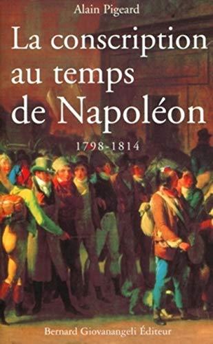 La conscription au temps de Napol?on 1798-1814: Pigeard, Alain