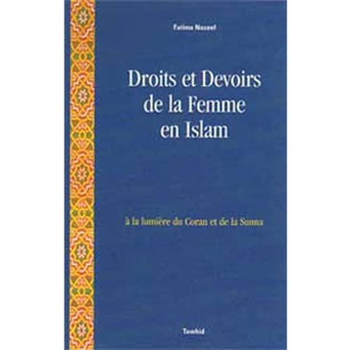 9782909087412: Droits et Devoirs de la femme en Islam : � la lumi�re du Coran et de la Sunna
