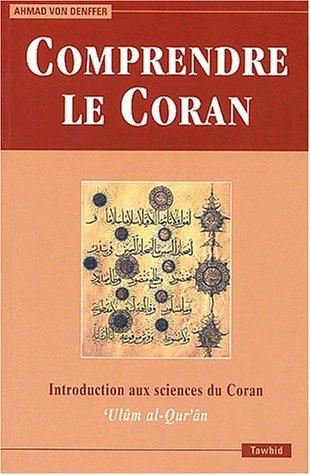 9782909087658: Comprendre le Coran. : Introduction aux sciences du Coran