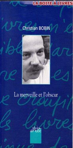 9782909096001: LA MERVEILLE ET L'OBSCUR. Entretiens (Paroles d'Aube)