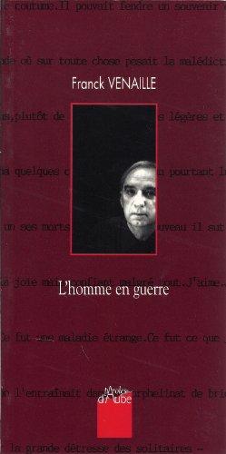 9782909096537: L'homme en guerre: Entretiens avec Dominique Labarrière, Thierry Renard, Hubert Lucot (French Edition)