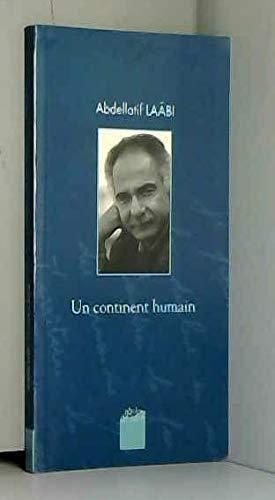 9782909096810: Un continent humain: Entretiens avec Lionel Bourg, Monique Fischer ; suivis d'un choix de textes inédits (Collection Paroles d'aube) (French Edition)