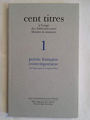 9782909097329: Cent titres à l'usage des bibliothécaires libraires & amateurs. 1 Poésie française contemporaine (de l'après-guerre à aujourd'hui)