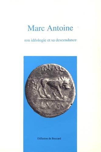 9782909142029: Marc Antoine: Son idéologie et sa descendance : actes du colloque organisé à Lyon le jeudi 28 juin 1990 (Mémoires de la Société des amis de Jacob Spon) (French Edition)
