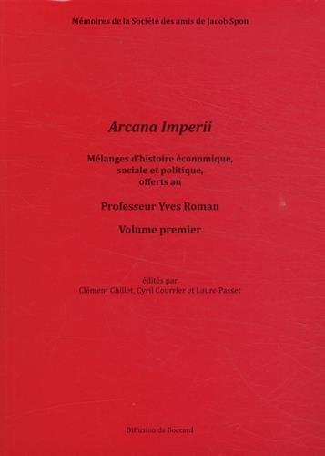 9782909142050: Arcana Imperii : Mélanges d'histoire économique, sociale et politique, offerts au Professeur Yves Roman