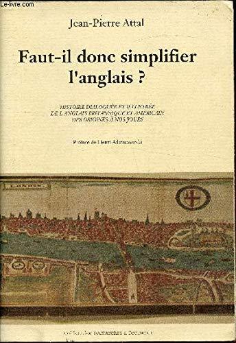 9782909159041: Faut-il simplifier l'anglais ? : Histoire dialoguée et illustrée de l'anglais britannique et américain, des origines à nos jours