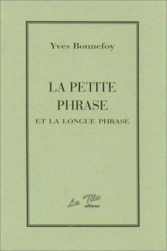 9782909159089: La petite phrase et la longue phrase (Collection Essais 50) (French Edition)