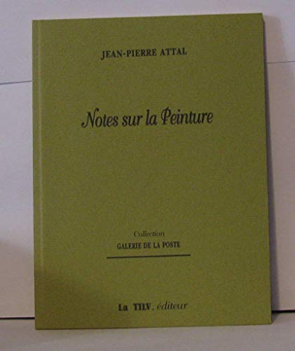 Notes sur la peinture (Collection Galerie de la poste) (French Edition) (2909159132) by Attal, Jean-Pierre