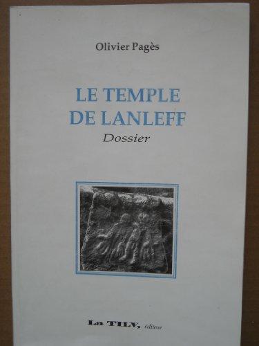 Le Temple De Lanleff (Dossier): Olivier Pagès
