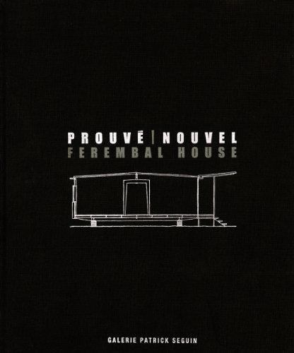 Jean Prouvé & Jean Nouvel: Ferembal House: Nouvel, French Architect Jean; Coley, ...