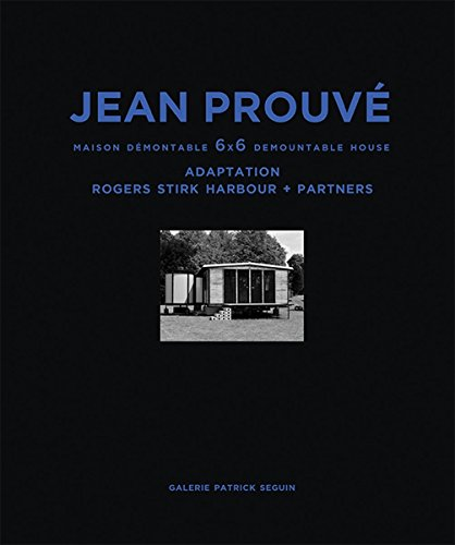 Jean Prouve Maison Demontable 6x6 Demountable House: Adaptation Rogers Stirk Harbour+partners, 1944...