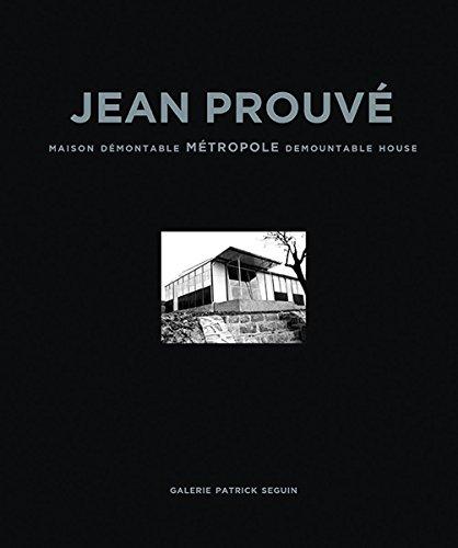 Jean Prouve Maison Demontable Metropole Demountable House, 1949 (Hardcover)