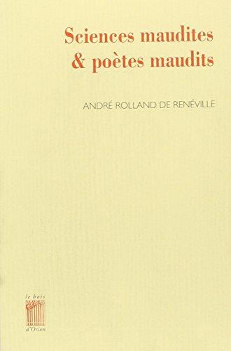 Sciences maudites et poètes maudits: André Rolland de