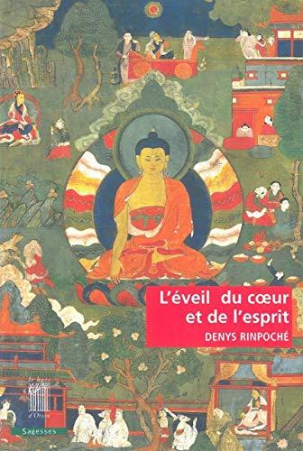 9782909201559: L'éveil du coeur et de l'esprit : Pratique de la voie du Bouddha