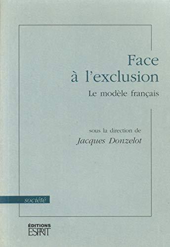 9782909210001: Face � l'exclusion : Le mod�le fran�ais