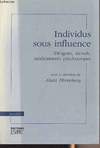 9782909210018: Individus sous influence : Drogues, alcools, médicaments psychotropes (Esprit Dial.)