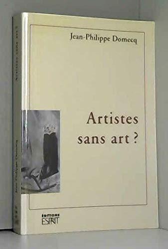 Artistes sans art ?: Domecq, Jean-Philippe