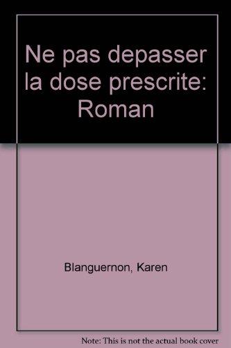 9782909241104: Ne pas depasser la dose prescrite : roman