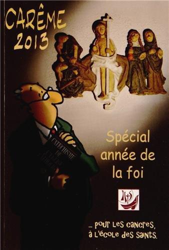 9782909271774: Carême 2013 pour les cancres à l'école des saints (French Edition)