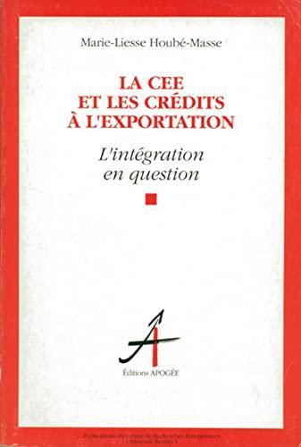 La CEE et les crédits à l'exportation: L'intégration en question