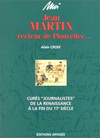 Moi, Jean Martin, Recteur de Plouvellec : Alain Croix