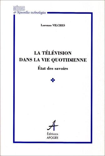 LA TELEVISION DANS LA VIE QUOTIDIENNE: VILCHES, LORENZO