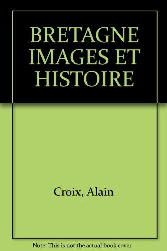 BRETAGNE IMAGES ET HISTOIRE (Apogée): Croix, Alain