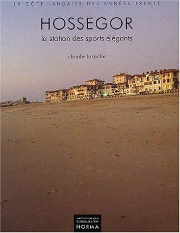 Hossegor : La côte landaise des années: Laroche, Claude /
