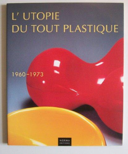 9782909283135: L'utopie du tout plastique : 1960-1973