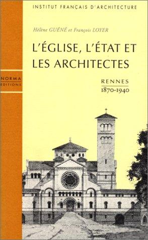 9782909283166: L'église, l'état et les architectes: Rennes, 1870-1940