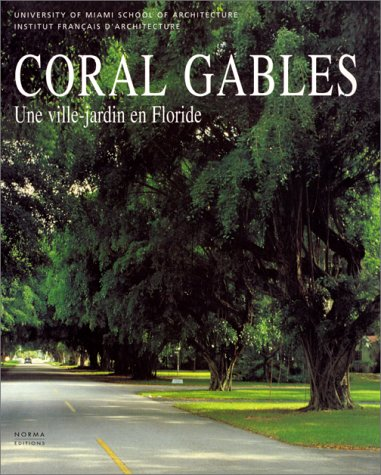 Coral Gables (2909283194) by Behar, Roberto M; Culot, Maurice; University of Miami. School of Architecture; Institut français d'architecture
