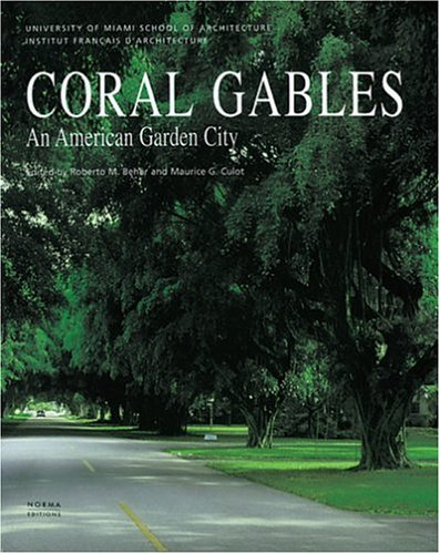 CORAL GABLES: AN AMERICAN GARDEN CITY.