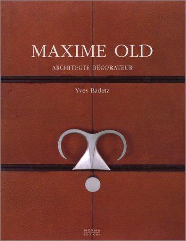 9782909283487: Maxime Old, 1910-1991, architecte décorateur