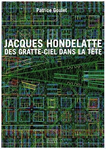 9782909283654: Jacques Hondelatte des gratte-ciel dans la tête (L Epoque)
