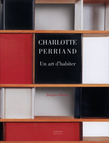 CHARLOTTE PERRIAND,UN ART D'HABITER: JACQUES BARSAC, YVONNE BRUNHAMMER