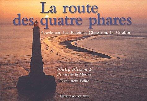 9782909292748: La route des quatre phares : Cordouan, Les Baleines, Chassiron, La Coudre