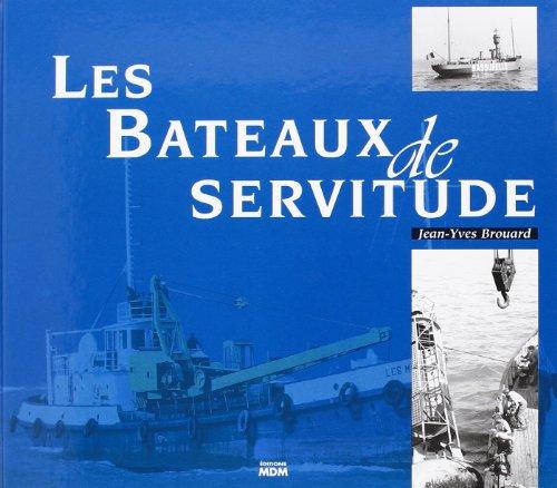 9782909313665: Les Bateaux de servitude (French Edition)
