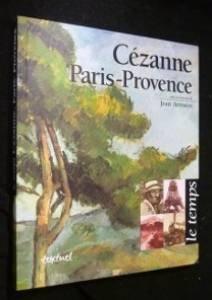 CÃ zanne, Paris-Provence [Apr 21, 1998] CÃ: Paul CÃ zanne