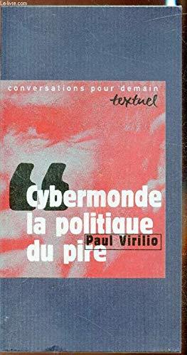 Cybermonde, la politique du pire: Entretien avec Philippe Petit (Conversations pour demain) (French Edition) (2909317218) by Paul Virilio