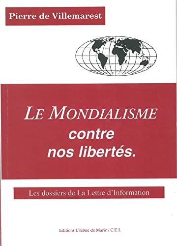 9782909341255: Le mondialisme contre nos libertés. Les dossiers de la lettre d'information (dossiers 1993-1994), réédition 2001