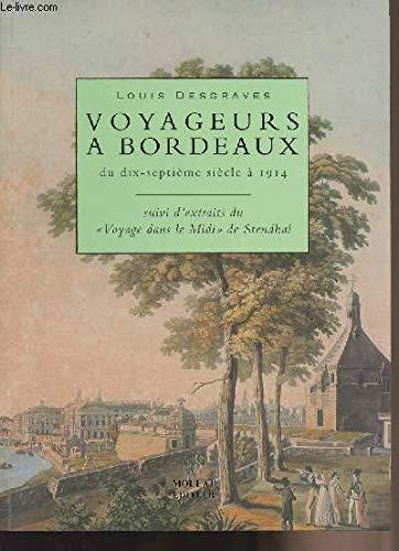 Voyageurs a Bordeaux Du Dix-septieme Siecle a: Desgraves, Louis