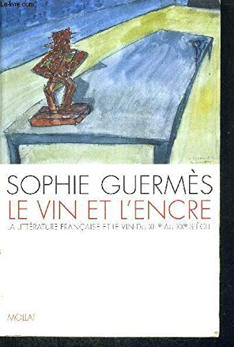 9782909351285: Le vin et l'encre : La litt�rature fran�aise et le vin du XIIIe au XXe si�cle