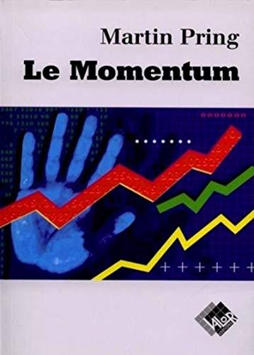 Le momentum par Martin Pring: Pring, Martin J