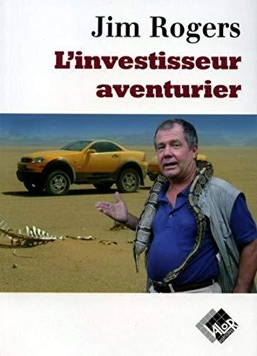 L'investisseur aventurier: Jim Rogers; Stephan