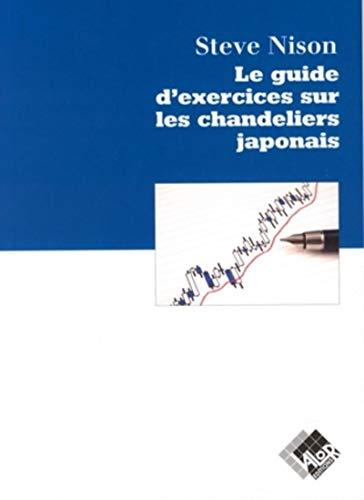 9782909356808: Le guide d'exercices sur les chandeliers japonais