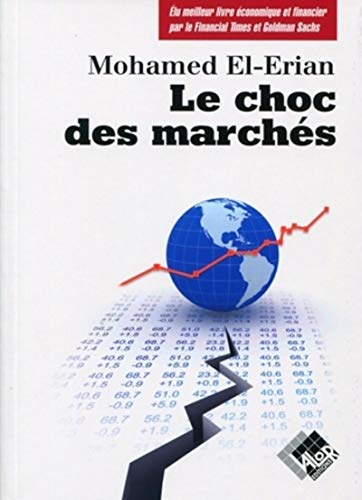 Le choc des marchés (French Edition): Mohamed El-Erian