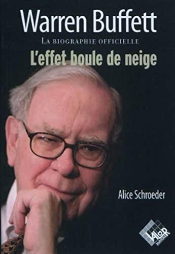 9782909356884: Warren Buffett. La biographie officielle, l'effet boule de neige